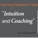 Research Paper: Intuition and Coaching: How Coaches Access their Intuition  to Strengthen the Coaching Process