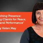 Research Paper: Coaching Presence: Preparing Clients for Peace, Power and Performance