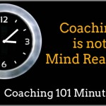 Coaching Is Not Mind Reading