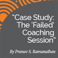 Pranav S. Ramanathan Research Paper Case Study: The 'Failed' Coaching Session