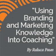 Raluca Paun Research Paper Using Branding and Marketing Knowledge Into Coaching thumbnail