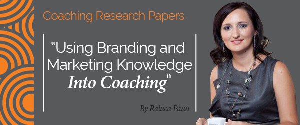 Raluca Paun Research Paper Using Branding and Marketing Knowledge Into Coaching