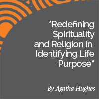 Research Paper: Case Study: Redefining Spirituality and Religion in Identifying Life Purpose
