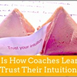 This Is How Coaches Learn To Trust Their Intuition