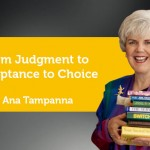Power Tool: From Judgment to Acceptance to Choice