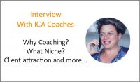 Interview With ICA Coaches – Why Coaching? What Niche? Client attraction and more
