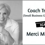 Small Business Coach Leader – Merci Miglino