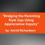 Research Paper: Bridging the Parenting Style Gap Using Appreciative Inquiry