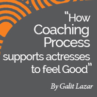 How Coaching and the Coaching Process can support Actresses to Feel Good Enough?