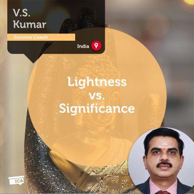 Lightness vs. Significance V.S.Kumar_Coaching_Tool