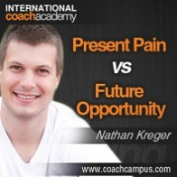 nathan-kreger-present-pain-vs-future-opportunity-198x198