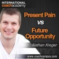 nathan-kreger-present-pain-vs-future-opportunity-198x198