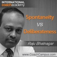 raju-bhatnagar-spontaneity-vs-deliberateness-198x198