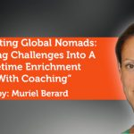 Research Paper: Parenting Global Nomads: Turning Challenges Into A Lifetime Enrichment With Coaching