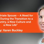 Research Paper: The Expatriate Spouse – A Need for Coaching During the Transition to a New Country, a New Culture and a New Life