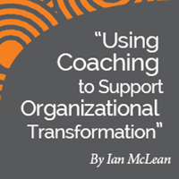 Research Paper: Using Coaching to Support Organizational Transformation