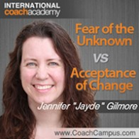 """Jennifer """"Jayde"""" Gilmore Power Tool Fear of the Unknown vs Acceptance of Change"""