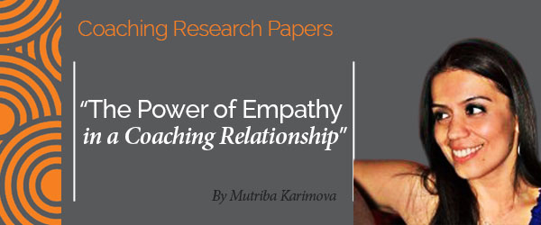 research-paper_post_mutriba-karimova The Power of Empathy in a Coaching Relationship