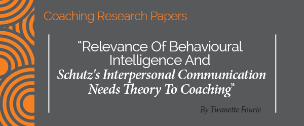 Twanette Fourie Research Paper Relevance Of Behavioural Intelligence And Schutz's Interpersonal Communication Needs Theory To Coaching