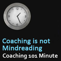 C101M-coaching-is-not-mind-reading