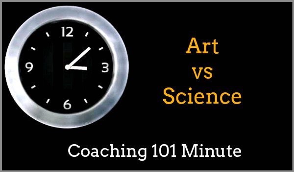 Is Coaching An Art Or A Science
