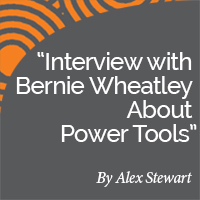 Alex Stewart Research Paper Interview with Bernie Wheatley About Power Tools