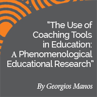 Research Paper: The Use of Coaching Tools in Education:  Α Phenomenological Educational Research