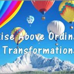 Coaching Model: Rise Above Ordinary – Transformational