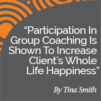 Research Paper: Participation In Group Coaching Is Shown To Increase Client's Whole Life Happiness