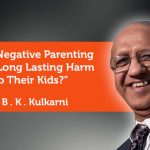 Research Paper: Does Negative Parenting Cause Long Lasting Harm To Their Kids?