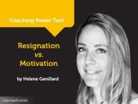 Power Tool: Resignation vs. Motivation