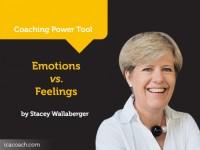 Power Tool: Emotions vs. Feelings