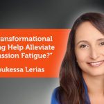 Research Paper: Can Transformational Coaching Help Alleviate Compassion Fatigue?