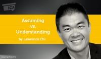Power Tool: Assuming vs. Understanding