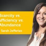 Power Tool: Scarcity vs. Sufficiency vs. Abundance