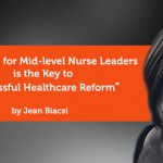 Coaching Research: Coaching for Mid-level Nurse Leaders is the Key to Successful Healthcare Reform