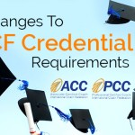 The ACC & PCC Credential Process is Changing