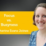 Power Tool: Focus vs. Busyness