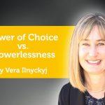 Power Tool:  Power of Choice vs. Powerlessness