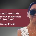 Coaching Case Study: From Time Management To Self Care