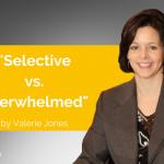 Power Tool: Selective vs. Overwhelmed