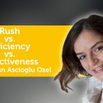 Power Tool: Rush vs. Efficiency vs. Effectiveness