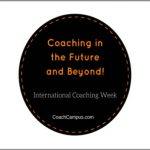 Coaching in the Future and Beyond!