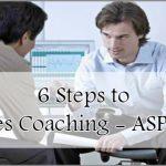Coaching Model: 6 Steps to Sales Coaching – ASPIRE