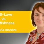 Power Tool: Self-Love vs. Selfishness