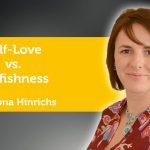 Power Tool: Self-Love vs. Selfishness