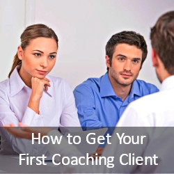 Ep #06: How to Get Your First Coaching Client