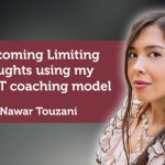 Coaching Case Study: Overcoming Limiting Thoughts using my IMPACT coaching model