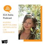 ICA ITALY: Entrare in empatia ed in intimità con i miei coachee mi fa scoprire sempre qualcosa di loro… e di me stessa – Lia Ferrario