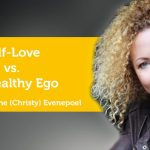 Power Tool: Self-Love vs. Unhealthy Ego